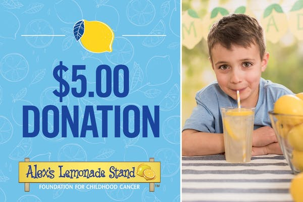 $5 Donation to Alex's Lemonade Stand Foundation